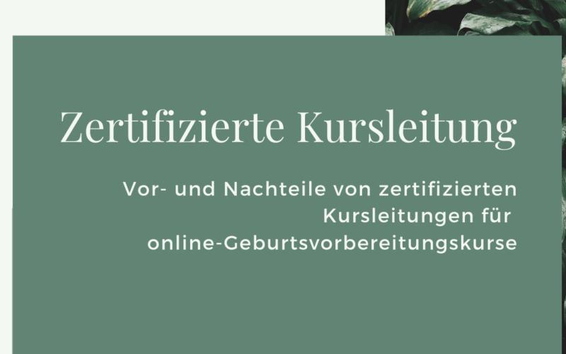 Titelbild. Text: Zertifizierte Kursleitung. Vor- und Nachteile von zertifizierten Kursleitungen von online-Geburtsvorbereitungskursen