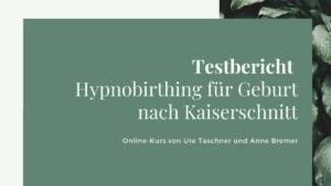 Testbericht: Hypnobirthing für Geburt nach Kaiserschnitt